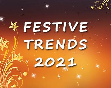 Festive Trends